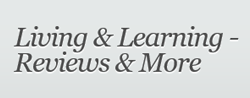 Living & Learning Reviews & More